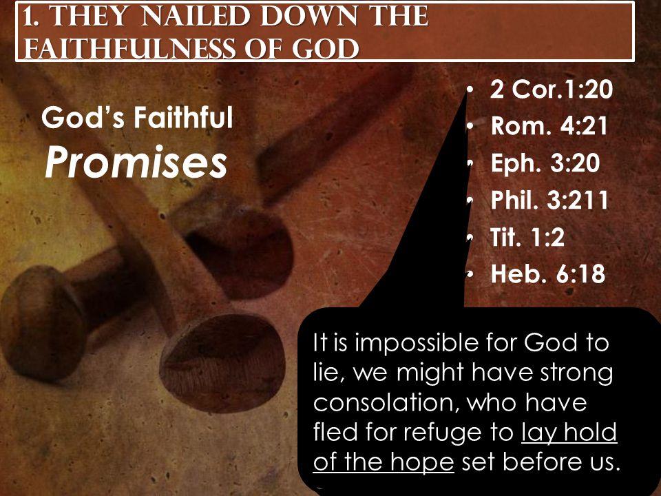 2 Cor.1:20 Rom. 4:21 Eph. 3:20 Phil. 3:211 Tit.