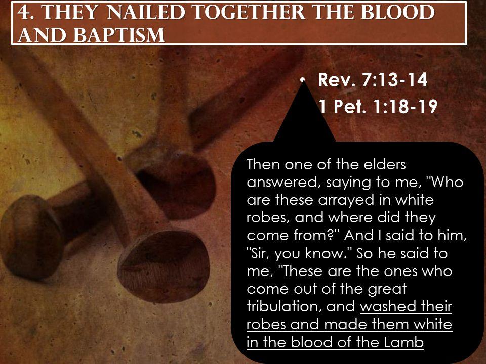 Rev. 7:13-14 1 Pet. 1:18-19 4.
