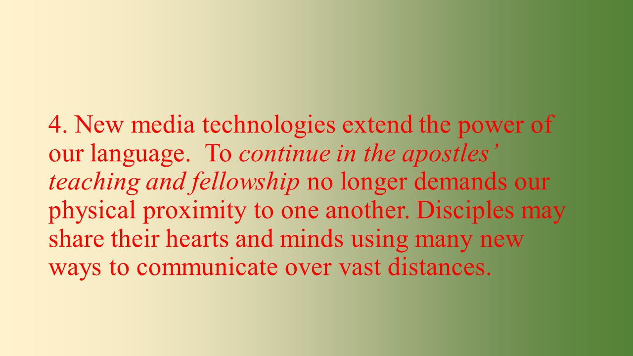 4. New media technologies extend the power of our language.