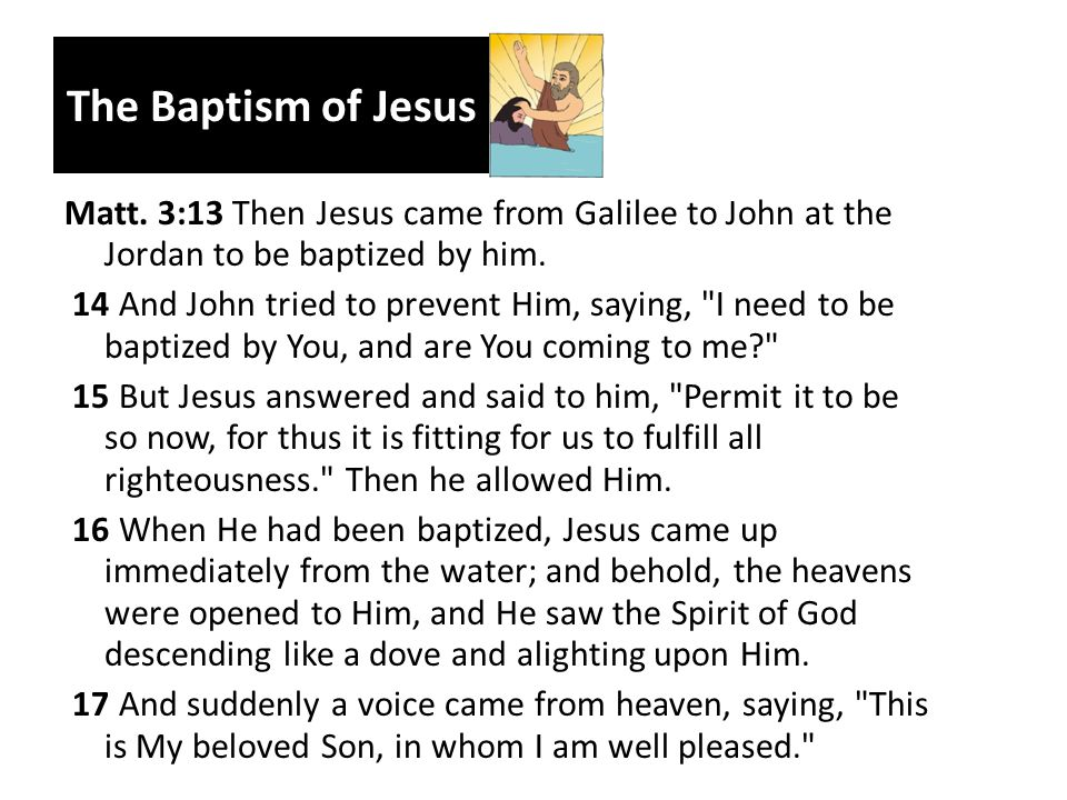 The Baptism of Jesus Matt.