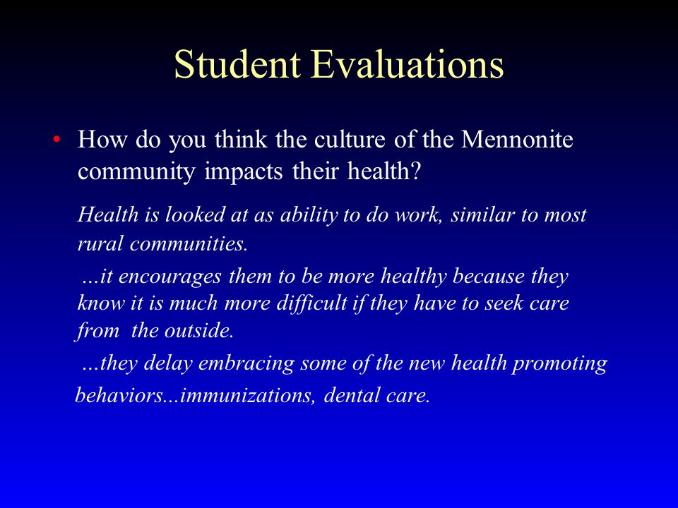 Student Evaluations How do you think the culture of the Mennonite community impacts their health.