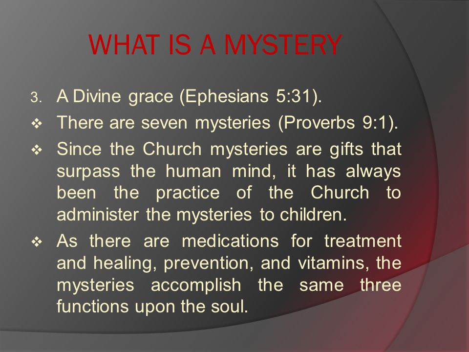 WHAT IS A MYSTERY 3. A Divine grace (Ephesians 5:31).