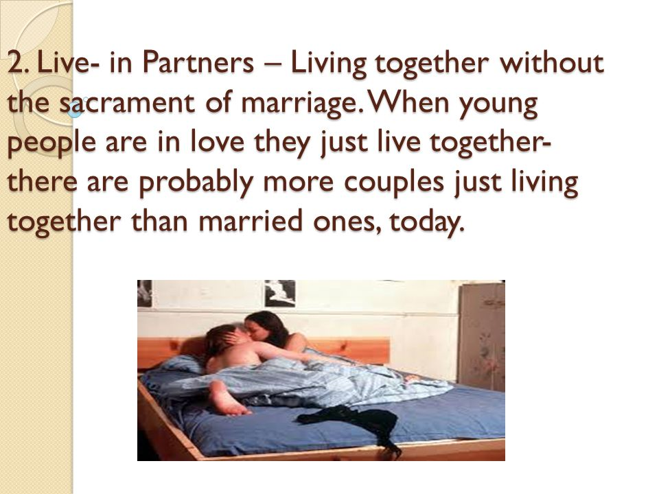 2. Live- in Partners – Living together without the sacrament of marriage.
