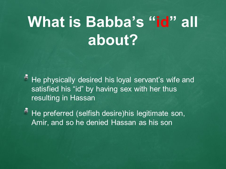 What is Babba's id all about.