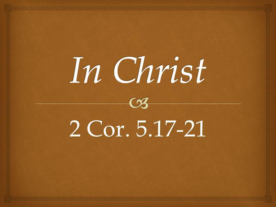 2 Cor. 5.17-21