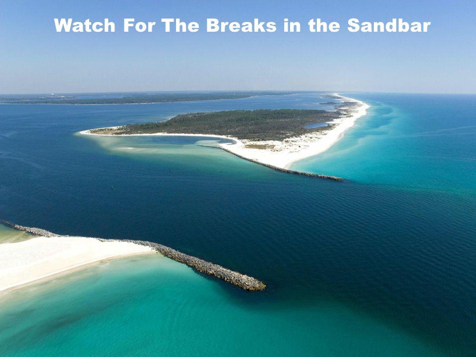 Watch For The Breaks in the Sandbar