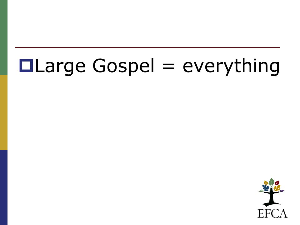  Large Gospel = everything