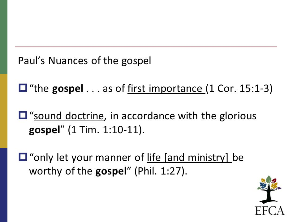 Paul's Nuances of the gospel  the gospel... as of first importance (1 Cor.