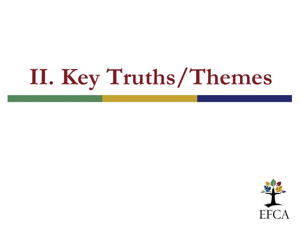 II. Key Truths/Themes