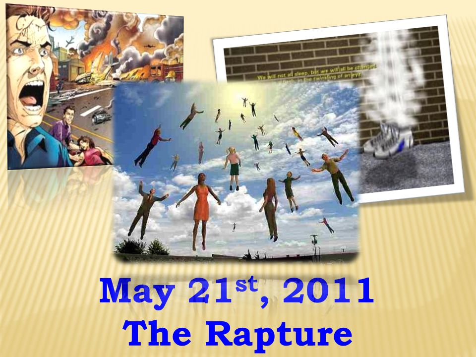 May 21 st, 2011 The Rapture