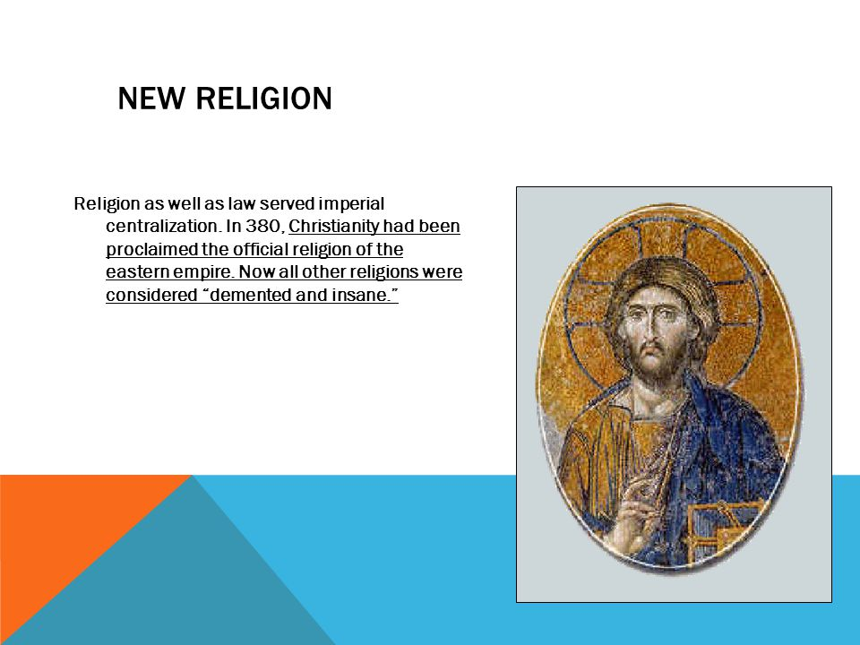NEW RELIGION Religion as well as law served imperial centralization.