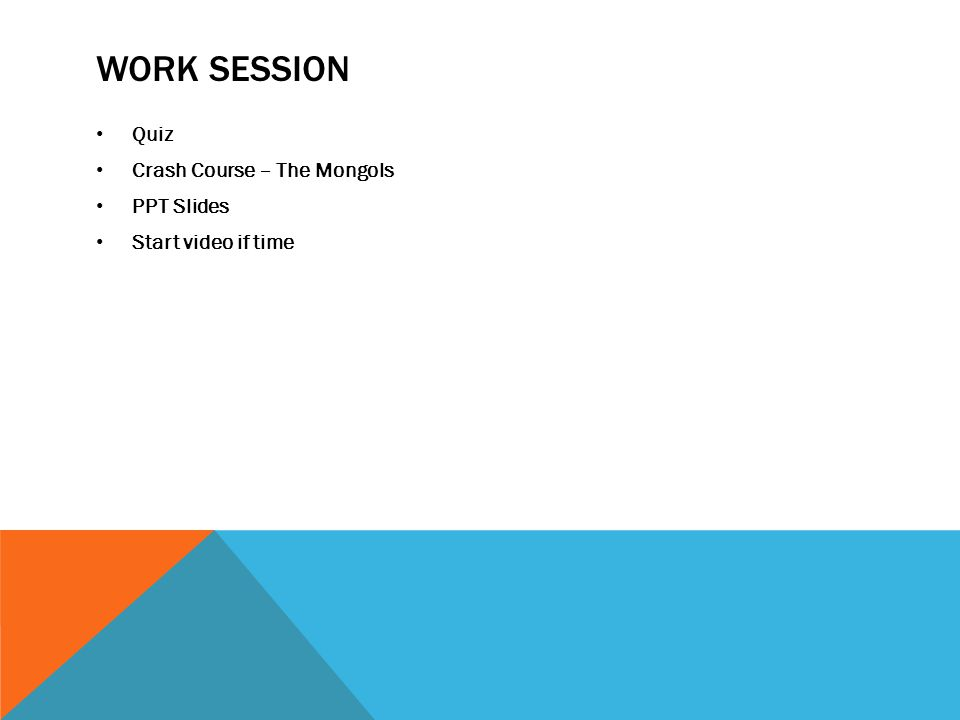 WORK SESSION Quiz Crash Course – The Mongols PPT Slides Start video if time