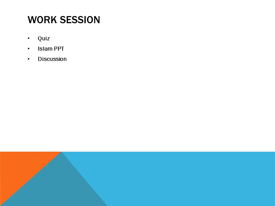 WORK SESSION Quiz Islam PPT Discussion