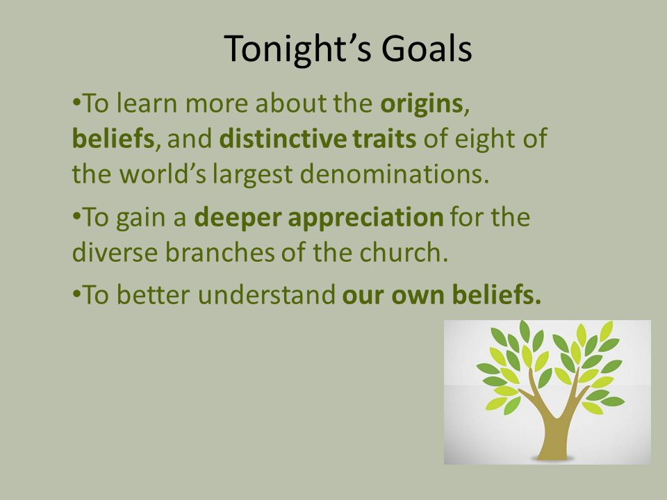 Tonight's Outline (We'll examine the origins, beliefs, and blessings of each).