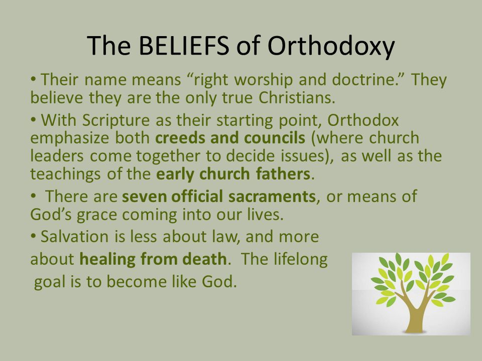 Blessings of Orthodoxy The Orthodox remind us that the ultimate reality is God's eternal kingdom.