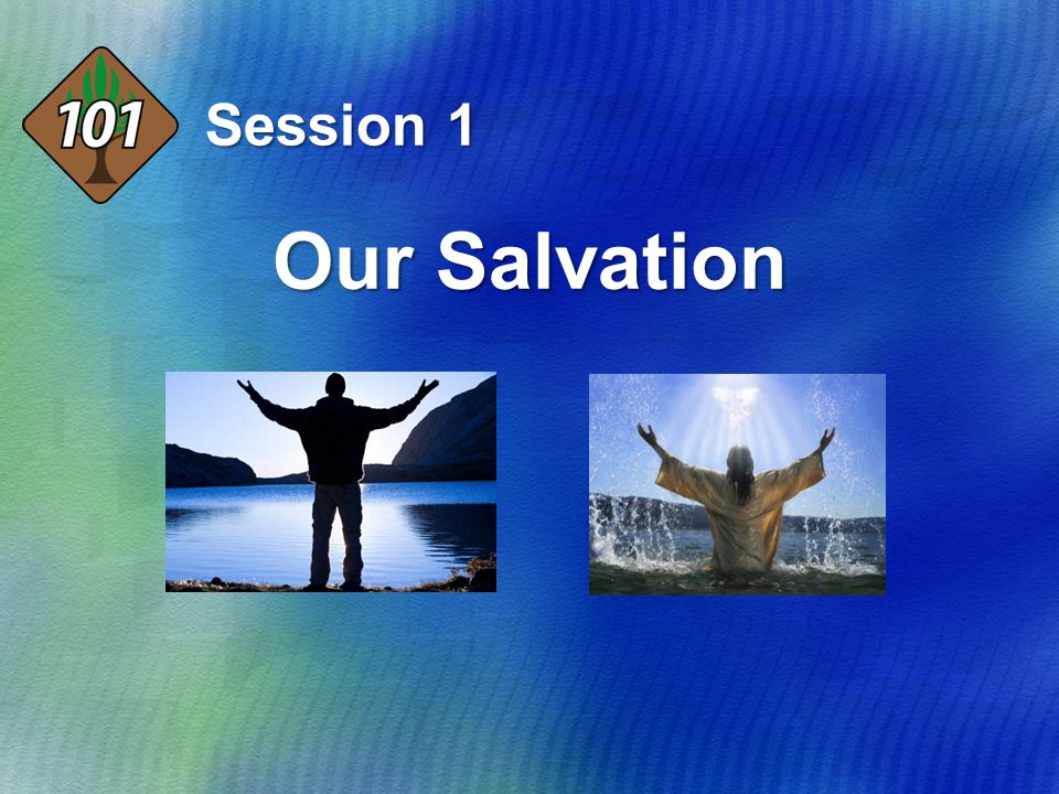 Our Salvation Session 1