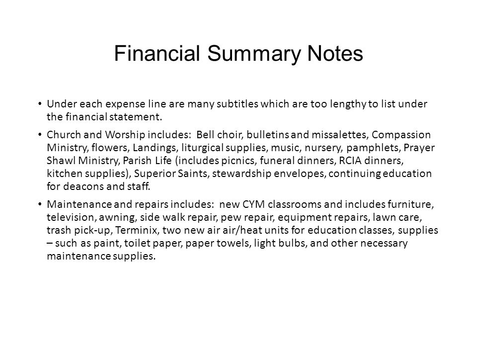 Financial Summary Notes Under each expense line are many subtitles which are too lengthy to list under the financial statement.
