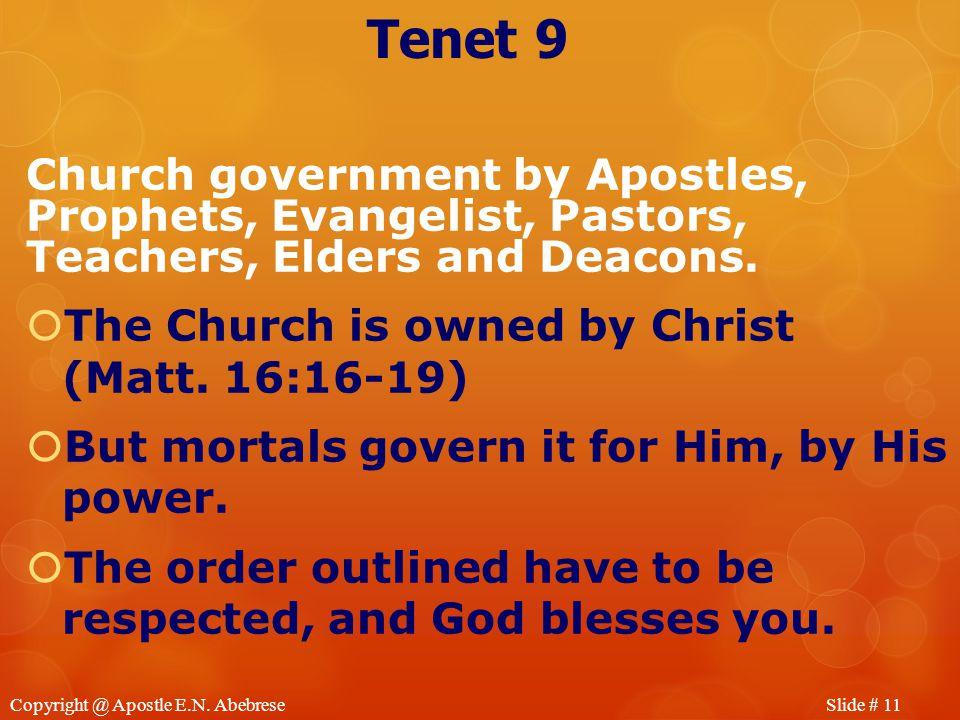 Slide # 11Copyright @ Apostle E.N.