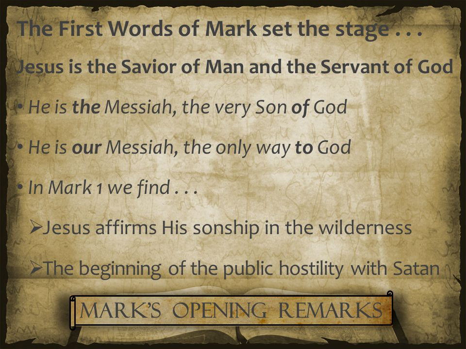 The First Words of Mark set the stage...