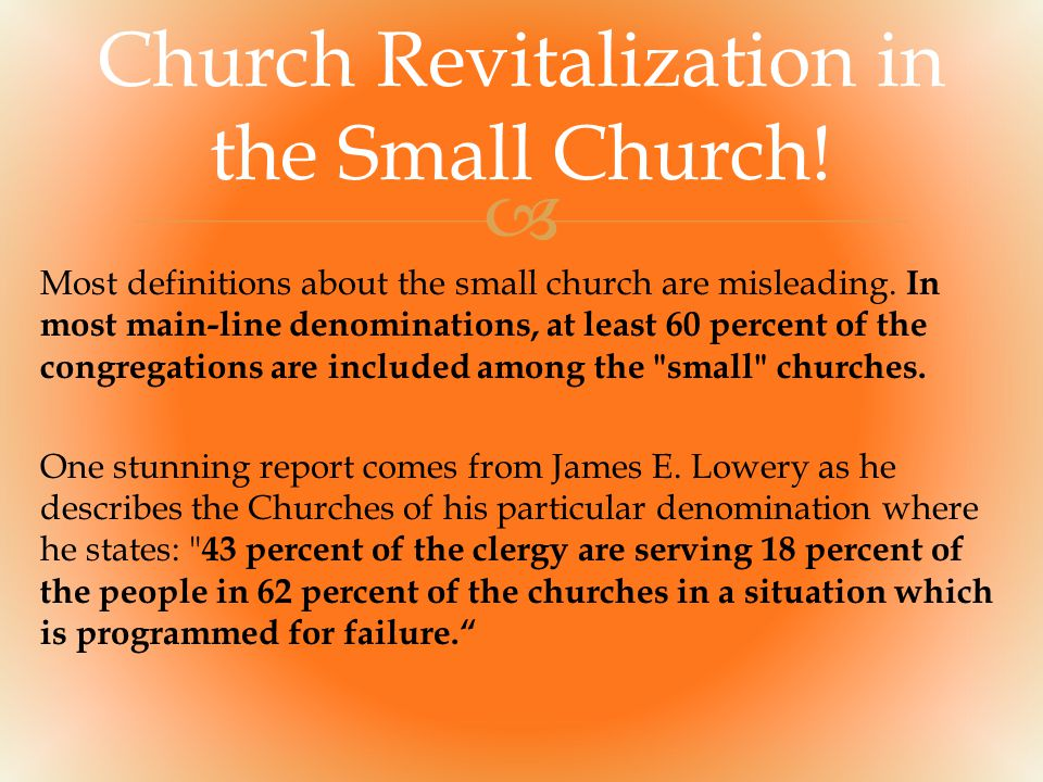  Most definitions about the small church are misleading.