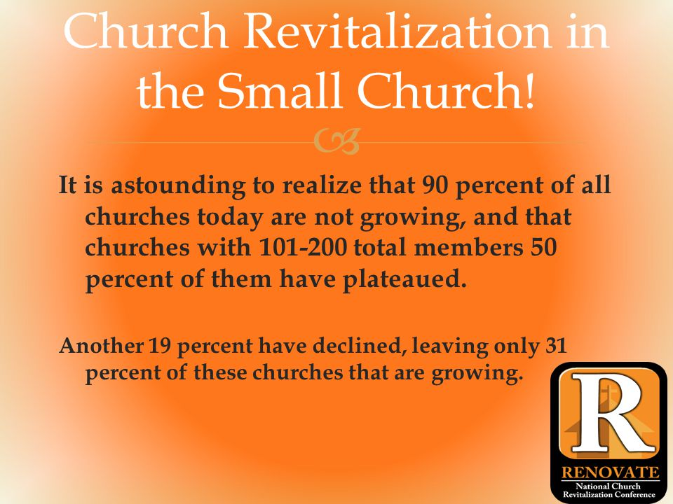  It is astounding to realize that 90 percent of all churches today are not growing, and that churches with 101-200 total members 50 percent of them have plateaued.