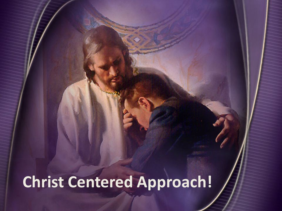 Christ Centered Approach!