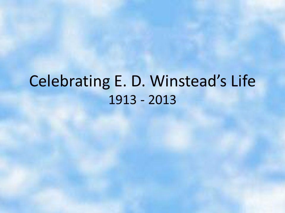 Celebrating E. D. Winstead's Life 1913 - 2013