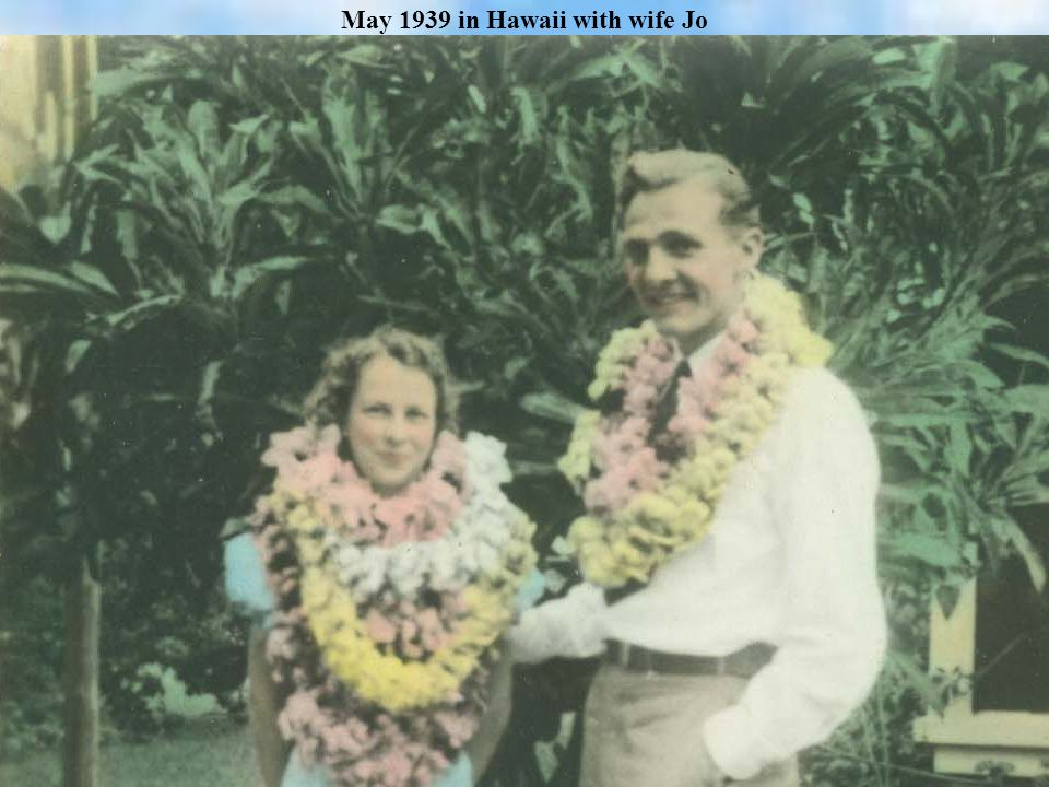 May 1939 in Hawaii with wife Jo