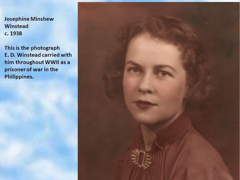 Josephine Minshew Winstead c. 1938 This is the photograph E.