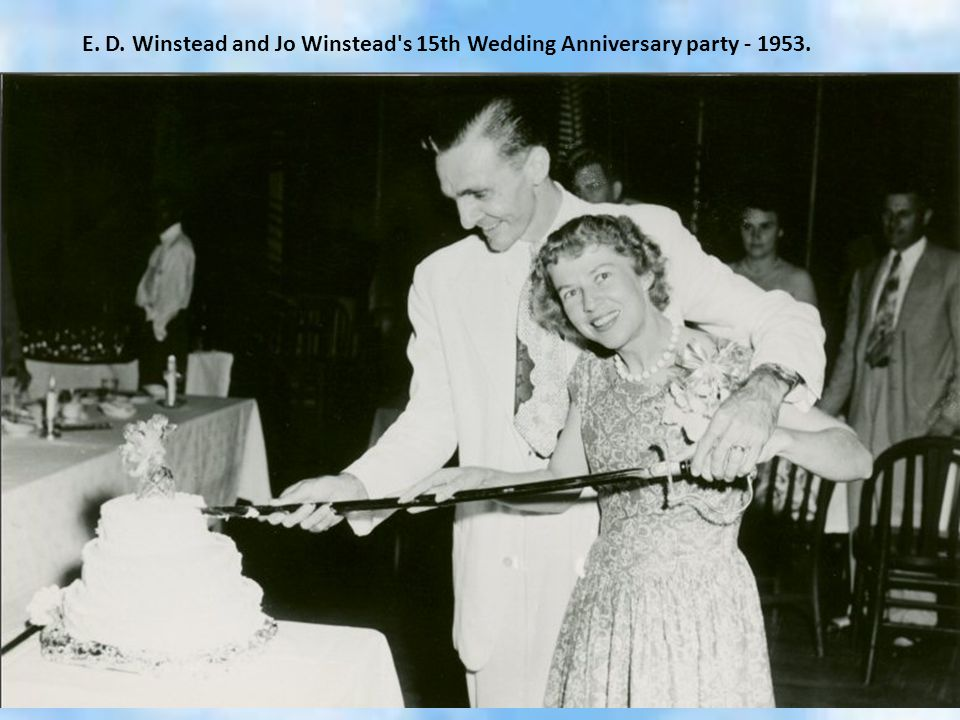 E. D. Winstead and Jo Winstead s 15th Wedding Anniversary party - 1953.