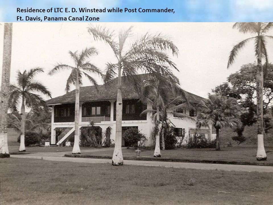 Residence of LTC E. D. Winstead while Post Commander, Ft. Davis, Panama Canal Zone