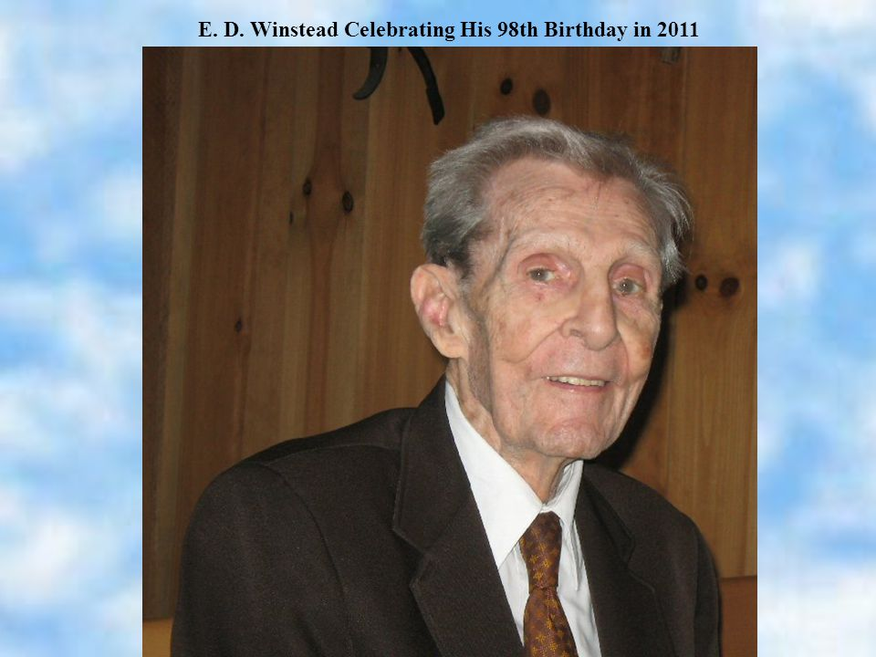 E. D. Winstead Celebrating His 98th Birthday in 2011