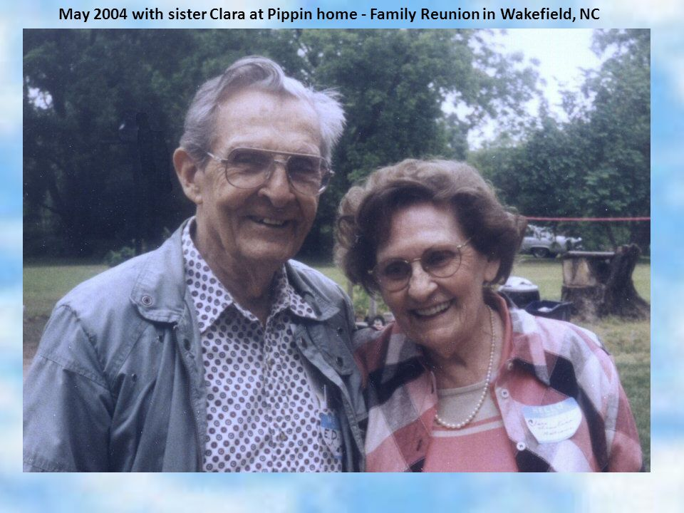 May 2004 with sister Clara at Pippin home - Family Reunion in Wakefield, NC