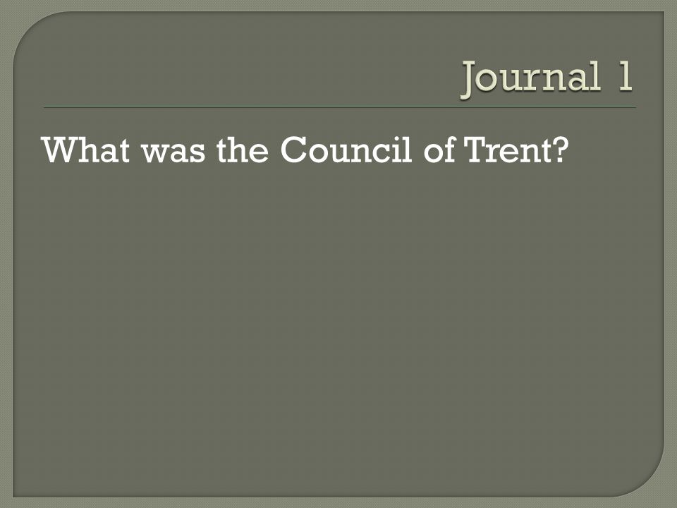 What was the Council of Trent