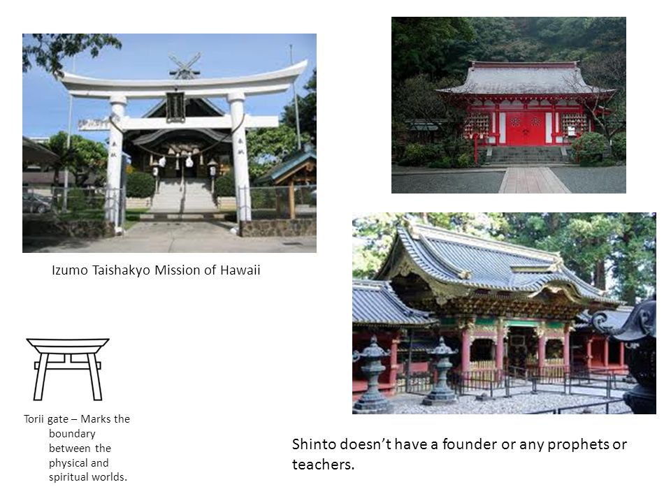 Shintoism Shinto followers believe in multiple gods and goddesses.