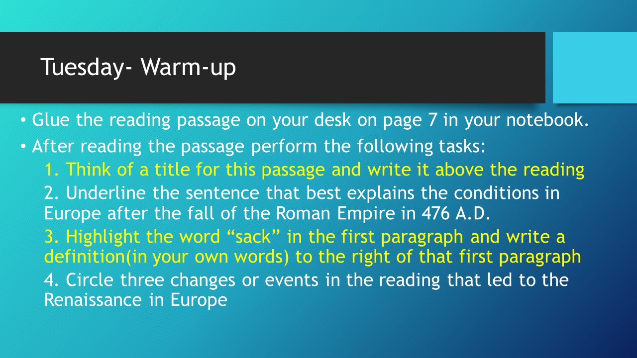 Tuesday- Warm-up Glue the reading passage on your desk on page 7 in your notebook. After reading the passage perform the following tasks: 1. Think of