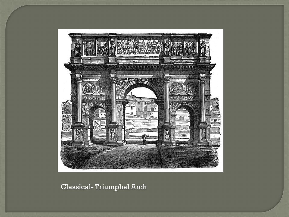 Classical- Triumphal Arch