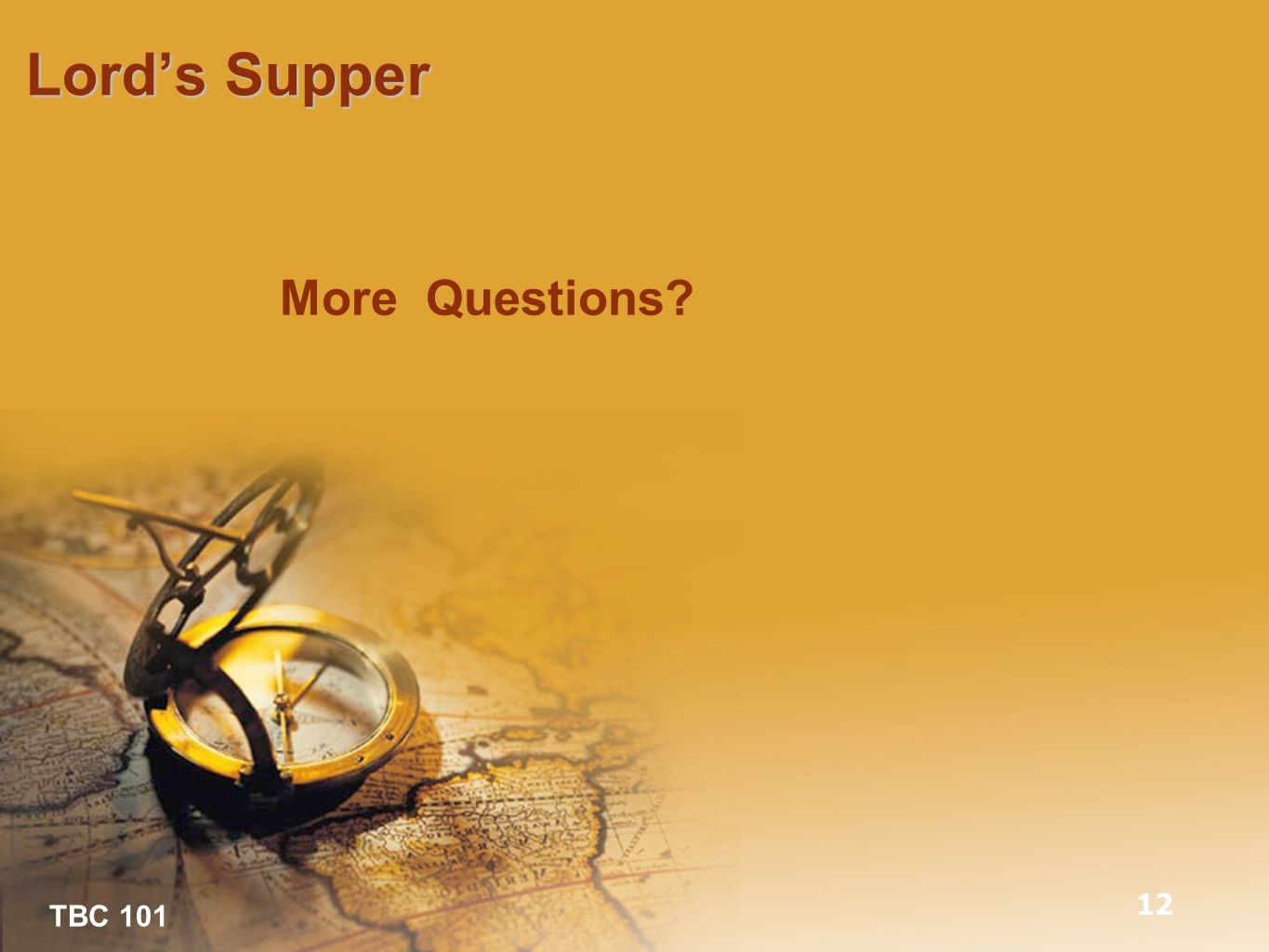 TBC 101 Lord's Supper 12 More Questions