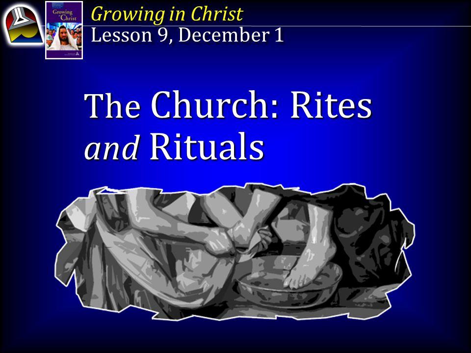 The Church: Rites and Rituals 3.