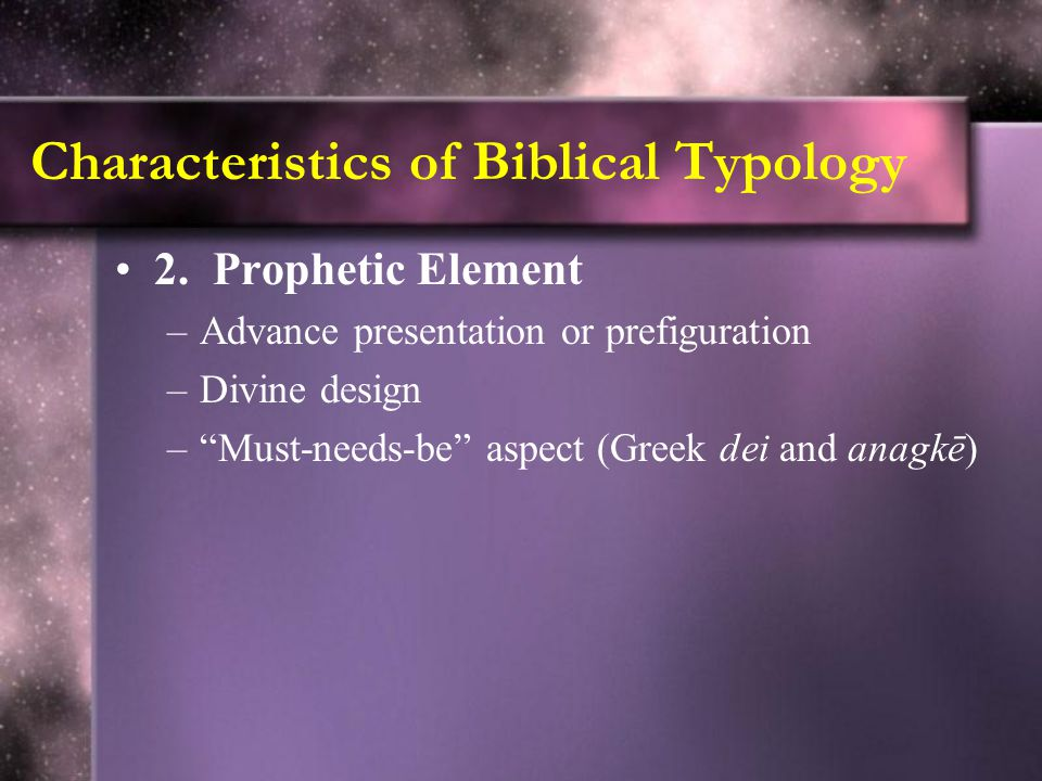 Characteristics of Biblical Typology 2.