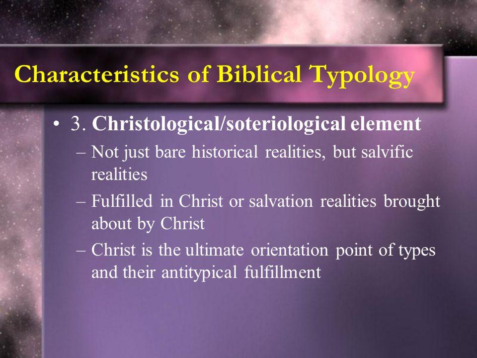 Characteristics of Biblical Typology 3.