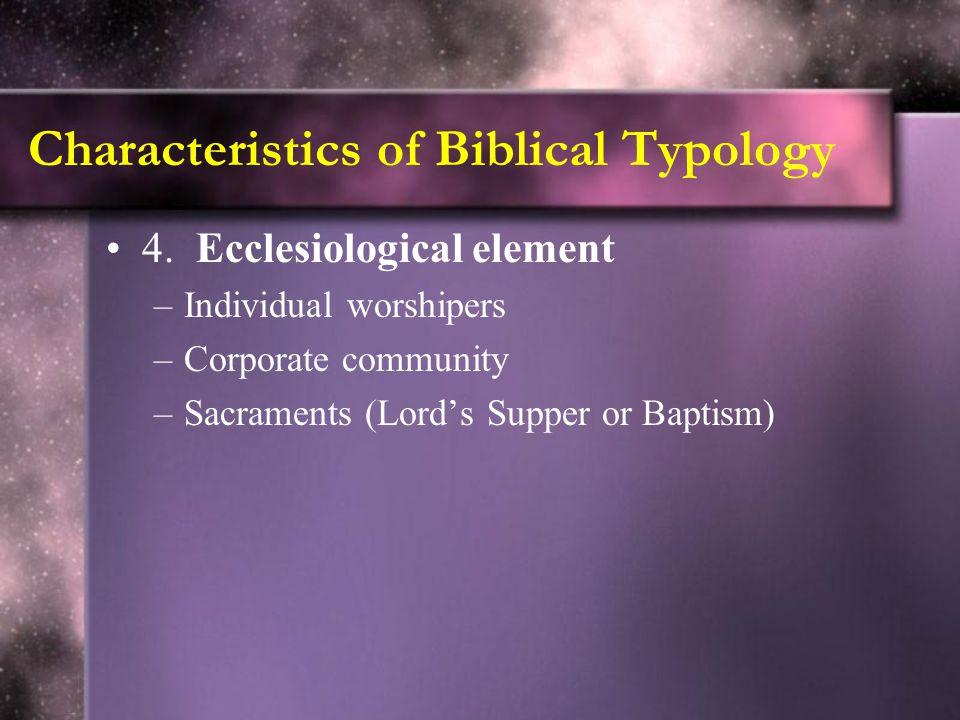 Characteristics of Biblical Typology 4.