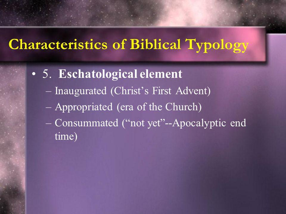 Characteristics of Biblical Typology 5.