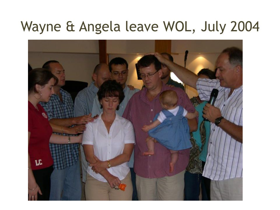 Wayne & Angela leave WOL, July 2004