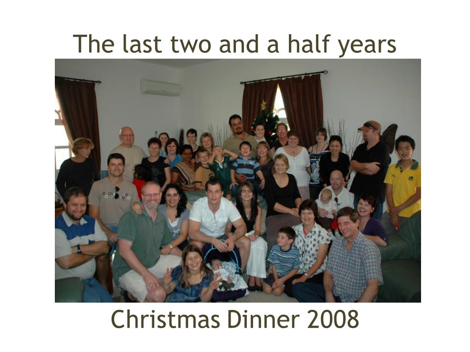 The last two and a half years Christmas Dinner 2008
