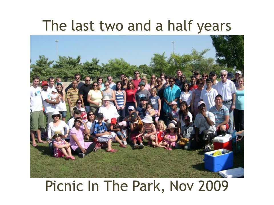 The last two and a half years Picnic In The Park, Nov 2009