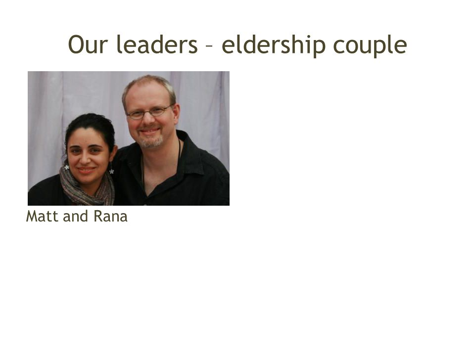 Our leaders – eldership couple Matt and Rana