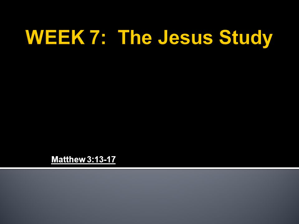 Matthew 3:13-17