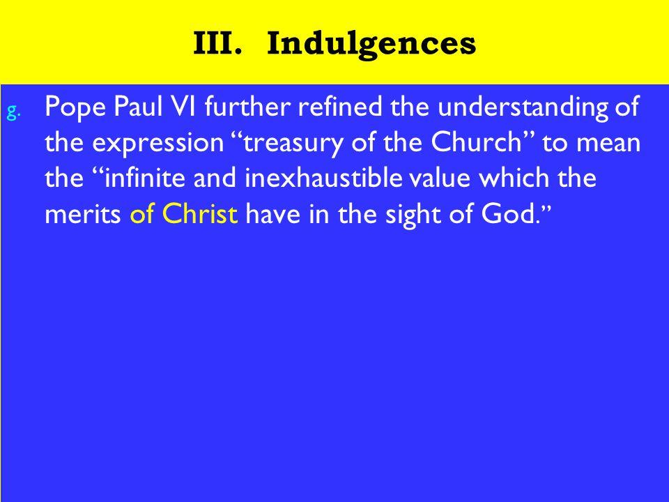 15 III. Indulgences g.