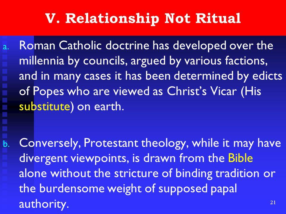 21 V. Relationship Not Ritual a.